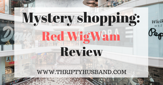 Mystery shopping: Red WigWam Review