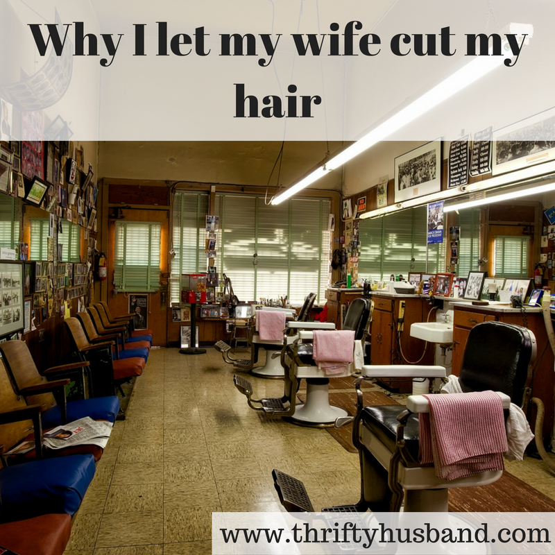 Why I let my wife cut my hair